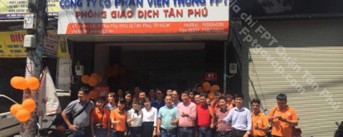 Địa chỉ FPT Tân Phú ở 6 Vườn Lài,Phường Phú Thọ Hòa,Quận Tân Phú.