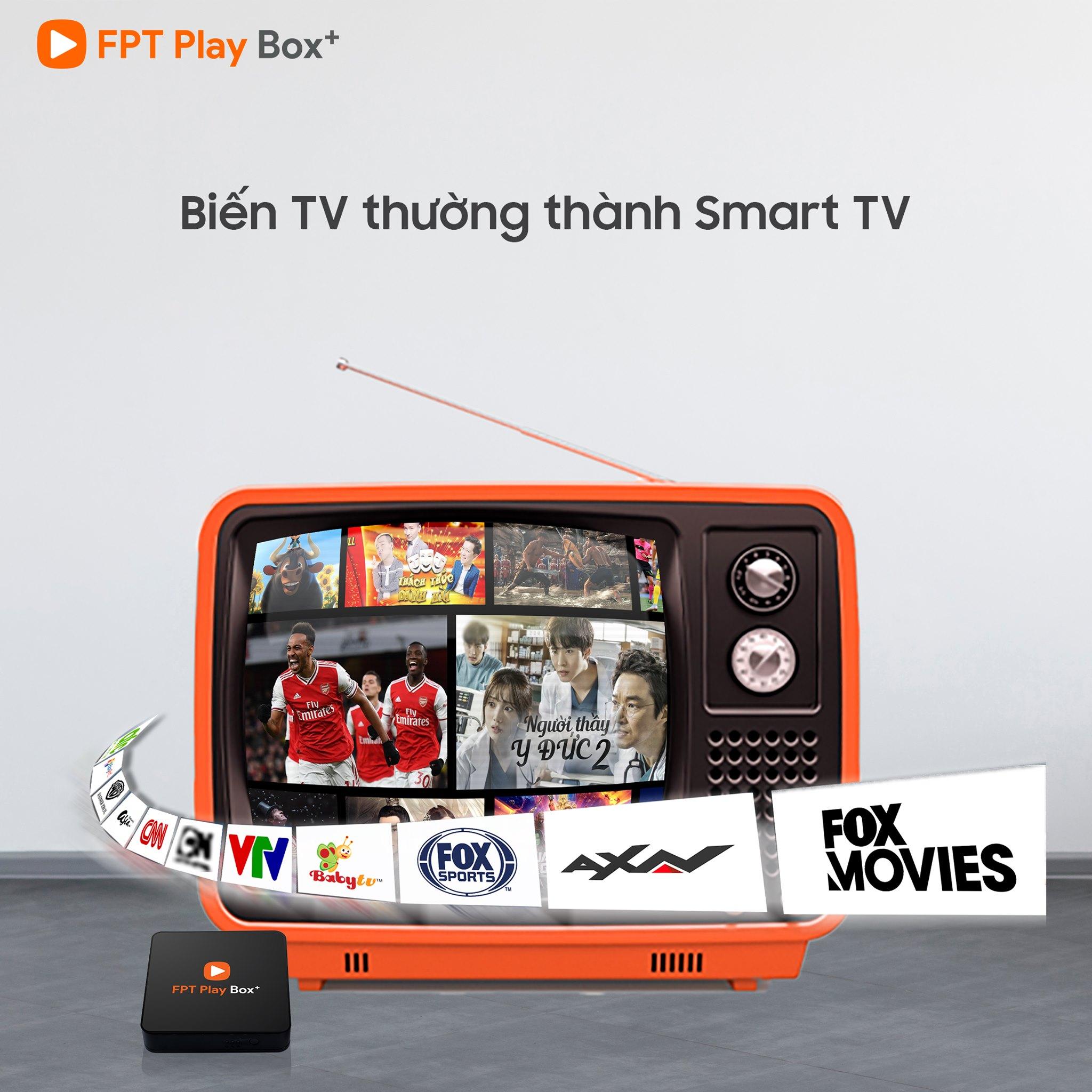 Biến tivi thường thành tivi thông minh với FPT Play Box.