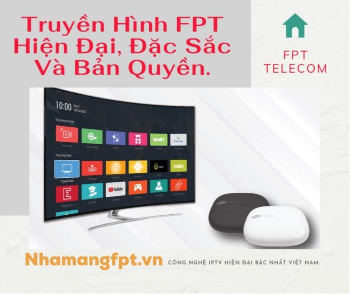 Truyền hình FPT là hệ thống truyền hình hiện đại bậc nhất Việt Nam.