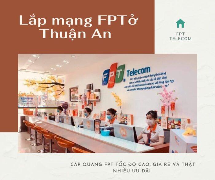 Giới thiệu dịch vụ lắp mạng FPT ở Thuận An mới nhất năm 2021.