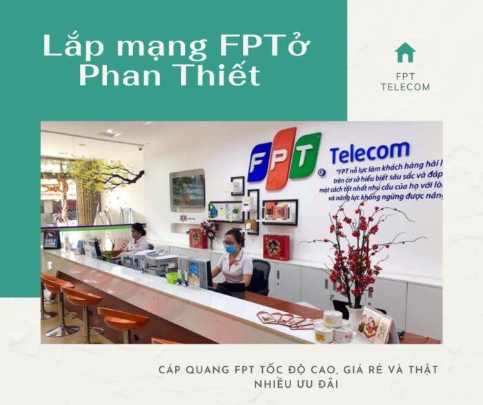 Dịch vụ lắp mạng FPT ở Phan Thiết kính chào quý khách.